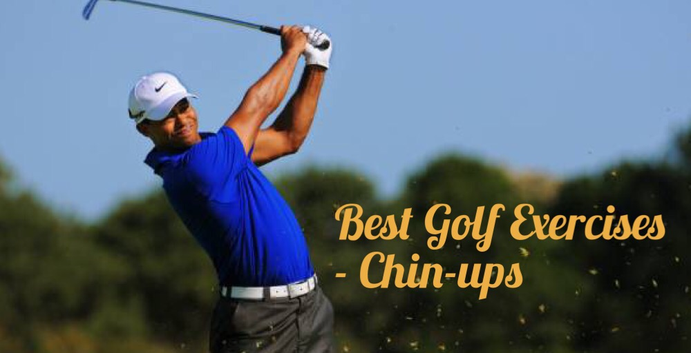 Best Golf Exercises – Chin-Up To 'Crank-Up' Your Distance!